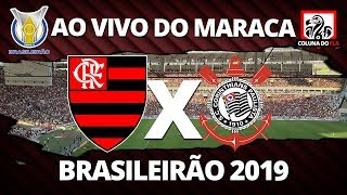 FLAMENGO X CORINTHIANS AO VIVO DO MARACANÃ | 30ª RODADA BRASILEIRÃO 2019 - NARRAÇÃO RUBRO-NEGRA