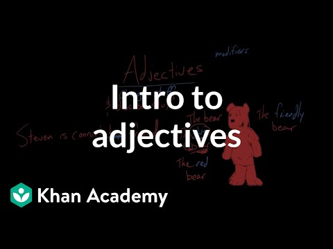 Intro To Adjectives Video Khan Academy