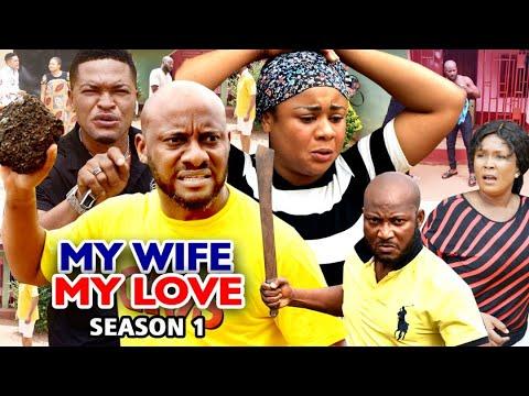 MY WIFE MY LOVE SEASON 1 (New Hit Movie) - Yul Edochie 2020 Latest Nigerian Nollywood Movie Full HD