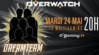La DreamTeam répond à l'appel... mardi en live sur O'Gaming.tv !