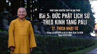 Bài 5: Đức Phật lịch sử theo kinh tạng Pali - TT. Thích Nhật Từ