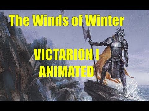 Victarion I, Animated, The Wind of Winter Sample Chapter (видео)