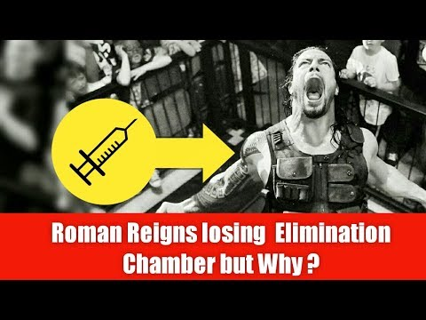 Roman Reigns losing 7 Man Elimination Chamber  2018 ! Roman reigns Steriod Controversy