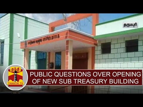 Public-Questions-over-opening-Of-New-Sub-Treasury-Building-at-Dharmapuri