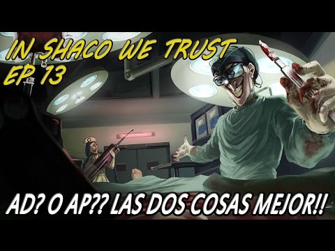 IN SHACO WE TRUST   EP 13   Build Hibrida OPPPP