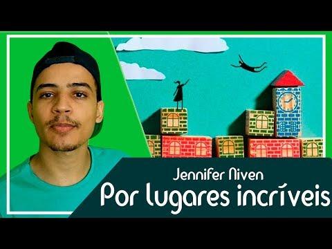 Por Lugares Incríveis - Jennifer Niven | Patrick Rocha