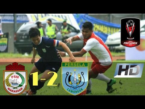 PSM Makassar vs Persela Lamongan 1-2 Piala Presiden All Goals & Highlights 12/02/2017 HD