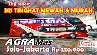 Video Naik BUS TINGKAT MEWAH Terbaru AGRA Mas Mercy 2542   Jakarta - Solo Part 1 MP3, 3GP, MP4, WEBM, AVI, FLV November 2018