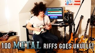 100 Metal Riffs Goes Ukulele!