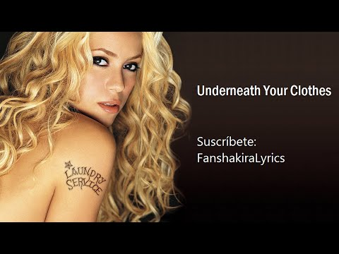 02 Shakira - Underneath Your Clothes [Lyrics]