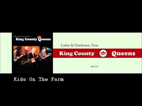 Kings County Queens - Kids On The Farm
