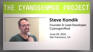 Steve Kondik on the CyanogenMod Project