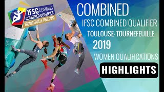 IFSC Combined Qualifier Toulouse 2019 - Women Qualification - Highlights by International Federation of Sport Climbing