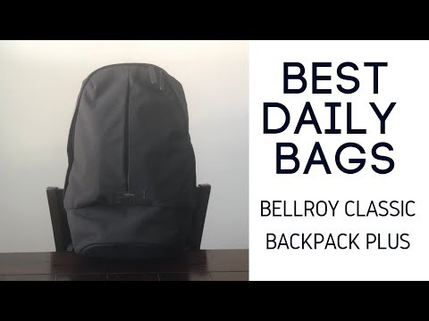 Best Daily Bags: Bellroy Classic Backpack Plus Review