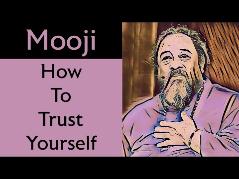Mooji Video: How Can I Trust Myself?