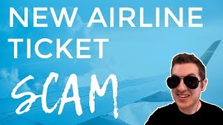 Video New Airline Ticket Scam Exposed ( Cheap Flights ) MP3, 3GP, MP4, WEBM, AVI, FLV Juli 2018