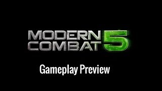 Modern Combat 5 Gameplay Preview