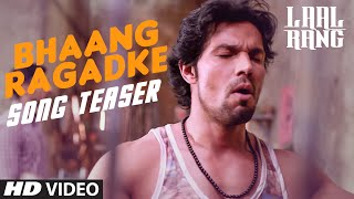 Laal Rang Movie Bhaang Ragadke Song Teaser