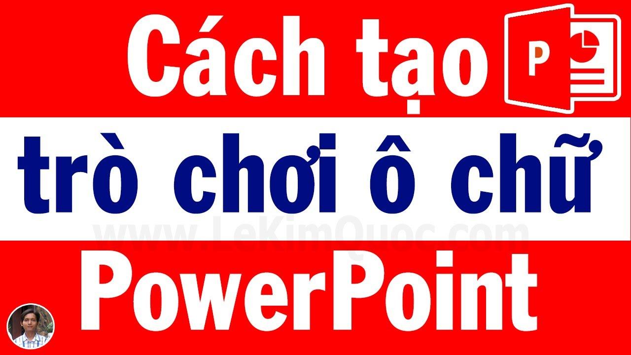 🅿️ Hướng dẫn tạo trò chơi ô chữ trên PowerPoint đơn giản, ai cũng làm được