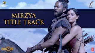 Mirzya Title Video Song MIRZYA Rakesh Omprakash Mehra Gulzar