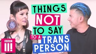 Video Things Not To Say To A Trans Person MP3, 3GP, MP4, WEBM, AVI, FLV Oktober 2018