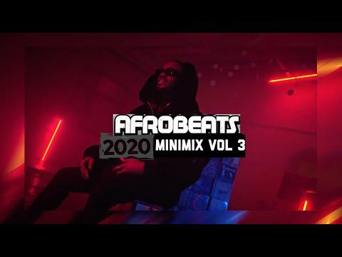 AFROBEATS 2020 MINI-MIX VOL 3(DJ BIGJOE)