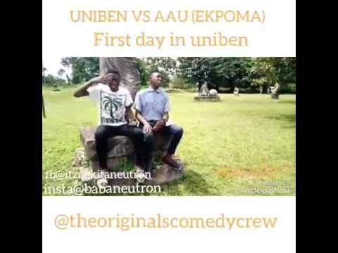 UNIBEN VS AAU :FIRST DAY AT SCHOOL