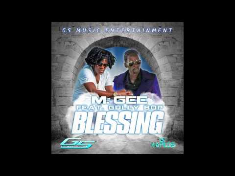 Gully Bop Ft. M-Gee - Blessings (Official Audio) | Dancehall 2015 | 21st Hapilos