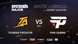 Pain Gaming vs Thunder Predator, EPICENTER Major 2019 SA Closed Quals , bo1 [Eiritel]