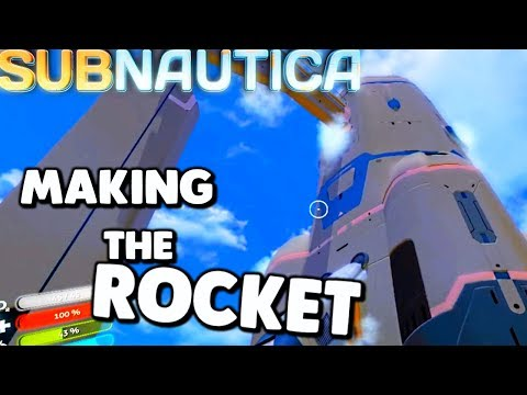 Subnautica - BUILDING THE ROCKET, POWERING UP THE SPACE SHIP, ROCKET STAGE 1 & GANTRY- Gameplay (видео)