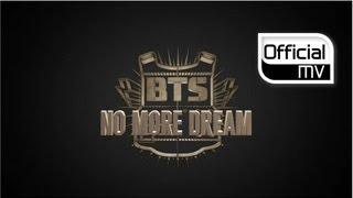 MV BTS�  No More Dream  �