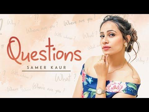 Questions Video Song | Samer Kaur | Dj Ruchir