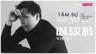 Video Tâm Sự Tuổi 30 - OST Ông Ngoại Tuổi 30 | Trịnh Thăng Bình  [MV OFFICIAL] - Nhạc Phim Hay 2018 MP3, 3GP, MP4, WEBM, AVI, FLV Mei 2018