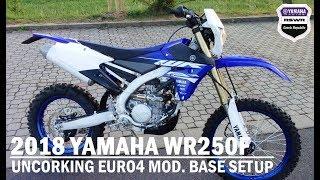 10. 2018 YAMAHA WR250F - UNCORKING EURO4 - BASIC SETUP MODS.