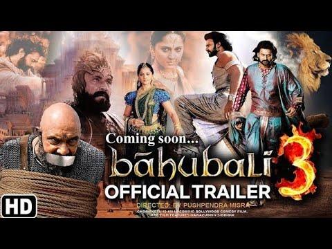 Bahubali 3 movie official trailer, Anushka Shetty, Prabash Bahubali 3, releasing date, Bahubali 3 !