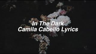 Download Video In The Dark    Camila Cabello Lyrics MP3 3GP MP4
