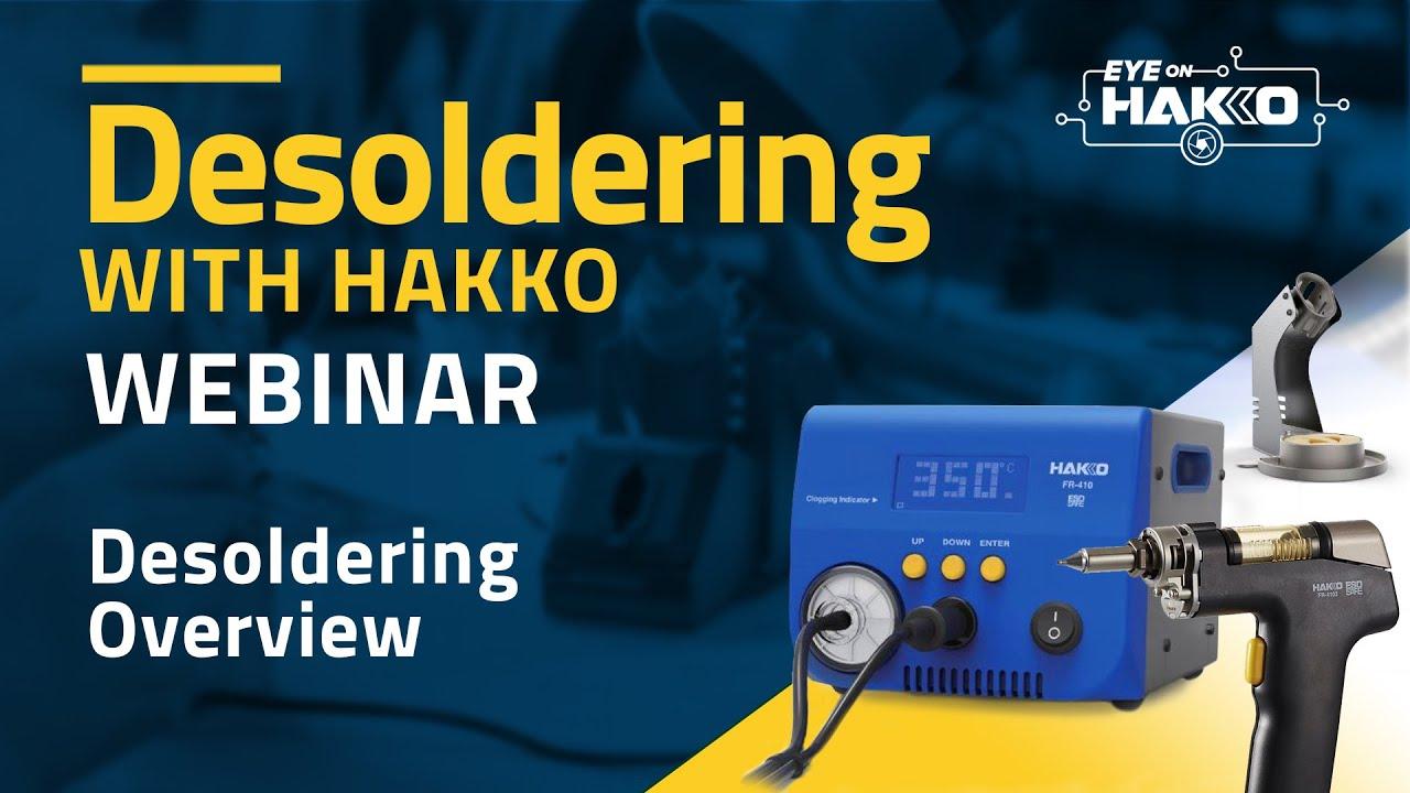 """""""Eye On Hakko"""" presents, """"Desoldering with HAKKO"""""""