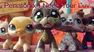 Lps-mv I Need Your Luv(Penatonix Cover)