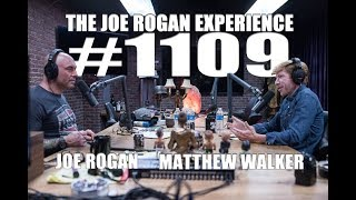 Joe Rogan Experience #1109 - Matthew Walker