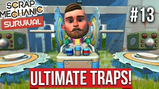 BUILDING THE ULTIMATE BOT TRAP!! - SCRAP MECHANICS SURVIVAL #13