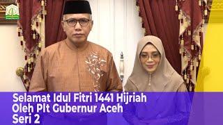 Selamat Idul Fitri 1441 Hijriah Oleh Plt Gubernur Aceh