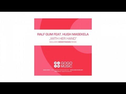 Ralf GUM feat. Hugh Masekela - With Her Hand (Ralf GUM Main Mix) - GOGO 064