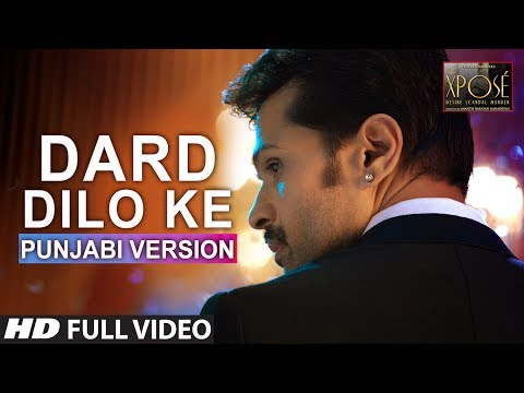 Video The Xpose: Dard Dilo Ke Full Video Song | Punjabi Version | Himesh Reshammiya, Yo Yo Honey Singh download in MP3, 3GP, MP4, WEBM, AVI, FLV January 2017
