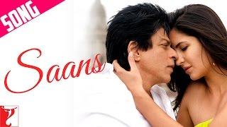 Saans - Song - Jab Tak Hai Jaan - Shahrukh Khan  Katrina Kaif