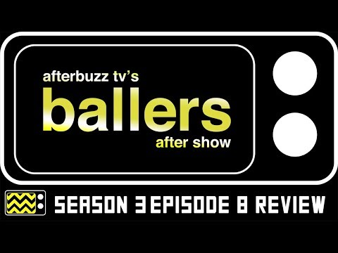 Ballers Season 3 Episode 8 Review & AfterShow | AfterBuzz TV