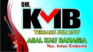 Asal Kau Bahagia - Intan :: OM. KMB Terbaru Juli 2017