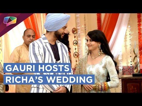 Gauri Gets Eve Teased   Gauri Hosts Richa's Wedd
