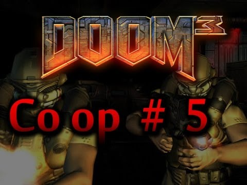 Doom 3 Co Op Pt 5