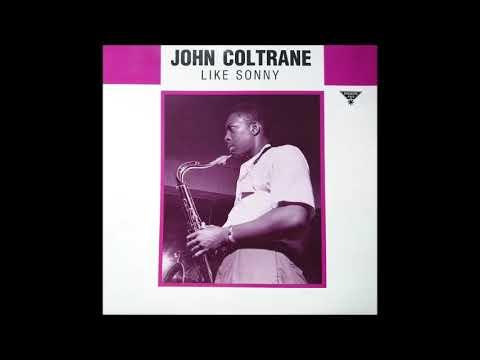 John Coltrane – Like Sonny (Full Album)