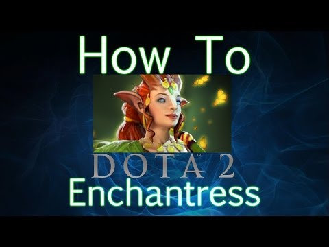 How To - Enchantress